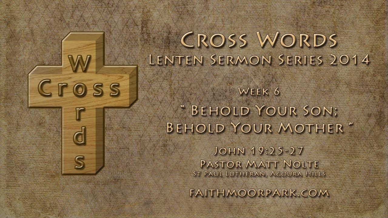 daily bread u2013 cross words jesus christ u201cbehold your mother u201d word